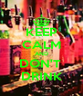 KEEP CALM AND DON'T  DRINK - Personalised Poster A4 size