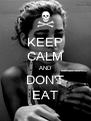 KEEP CALM AND DON'T EAT - Personalised Poster A4 size