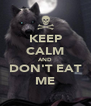 KEEP CALM AND DON'T EAT ME - Personalised Poster A4 size