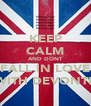 KEEP CALM AND DONT FALL IN LOVE WITH DEVONTE - Personalised Poster A4 size