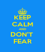 KEEP CALM AND DON'T  FEAR - Personalised Poster A4 size