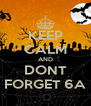 KEEP CALM AND DONT FORGET 6A - Personalised Poster A4 size