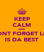 KEEP CALM AND DONT FORGET LEO IS DA BEST - Personalised Poster A4 size