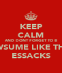 KEEP CALM AND DONT FORGET TO B AWSUME LIKE THE  ESSACKS - Personalised Poster A4 size