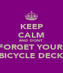 KEEP CALM AND DONT  FORGET YOUR  BICYCLE DECK - Personalised Poster A4 size