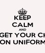 KEEP CALM AND DONT FORGET YOUR CHOCOLATE FOR NON UNIFORM DAY! - Personalised Poster A4 size