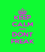 KEEP CALM AND DONT FREAK - Personalised Poster A4 size