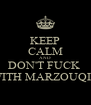 KEEP CALM AND DON'T FUCK  WITH MARZOUQI'S - Personalised Poster A4 size