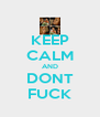KEEP CALM AND DONT FUCK - Personalised Poster A4 size