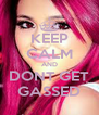 KEEP CALM AND DONT GET GASSED - Personalised Poster A4 size