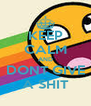 KEEP CALM AND DONT GIVE A SHIT - Personalised Poster A4 size