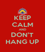 KEEP CALM AND DON'T HANG UP - Personalised Poster A4 size