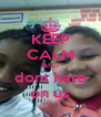 KEEP CALM AND dont hate on us - Personalised Poster A4 size