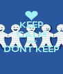 KEEP CALM AND DONT KEEP   - Personalised Poster A4 size