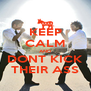 KEEP CALM AND DONT KICK THEIR ASS - Personalised Poster A4 size