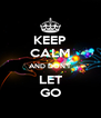 KEEP CALM AND DON'T LET GO - Personalised Poster A4 size