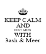 KEEP CALM AND DONT MESS WITH 3ash & Meer - Personalised Poster A4 size