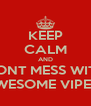 KEEP CALM AND DONT MESS WITH AWESOME VIPERS - Personalised Poster A4 size