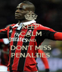 KEEP CALM AND DON'T MISS PENALTIES - Personalised Poster A4 size