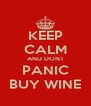 KEEP CALM AND DONT PANIC BUY WINE - Personalised Poster A4 size