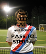 KEEP CALM and DON'T PASS TO STERRA - Personalised Poster A4 size