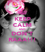 KEEP CALM AND DON'T RAAA!!! - Personalised Poster A4 size