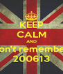 KEEP CALM AND don't remember 200613 - Personalised Poster A4 size