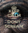 KEEP CALM AND DONT SCREAM - Personalised Poster A4 size