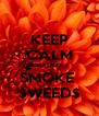 KEEP CALM AND DONT  SMOKE  $WEED$ - Personalised Poster A4 size