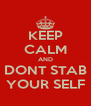 KEEP CALM AND DONT STAB YOUR SELF - Personalised Poster A4 size