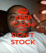 KEEP CALM AND DON'T STOCK - Personalised Poster A4 size