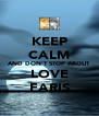 KEEP CALM AND DON'T STOP ABOUT LOVE FARIS - Personalised Poster A4 size