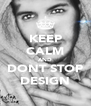 KEEP CALM AND DONT STOP DESIGN - Personalised Poster A4 size