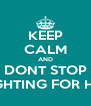 KEEP CALM AND DONT STOP FIGHTING FOR HER - Personalised Poster A4 size