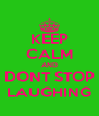 KEEP CALM AND DONT STOP LAUGHING - Personalised Poster A4 size