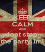 KEEP CALM AND dont stop  the party..lml - Personalised Poster A4 size