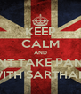 KEEP CALM AND DONT TAKE PANGA WITH SARTHAK  - Personalised Poster A4 size