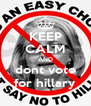 KEEP CALM AND dont vote for hillary - Personalised Poster A4 size