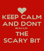 KEEP CALM AND DONT WATCH  THE SCARY BIT - Personalised Poster A4 size