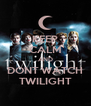 KEEP CALM AND DONT WATCH TWILIGHT - Personalised Poster A4 size