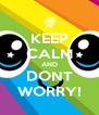 KEEP CALM AND DONT WORRY! - Personalised Poster A4 size
