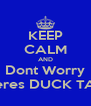 KEEP CALM AND Dont Worry Theres DUCK TAPE - Personalised Poster A4 size