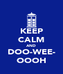 KEEP CALM AND DOO-WEE- OOOH - Personalised Poster A4 size