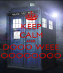 KEEP CALM AND DOOO WEEE OOOOOOOO - Personalised Poster A4 size