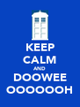 KEEP CALM AND DOOWEE OOOOOOH - Personalised Poster A4 size