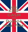 KEEP CALM AND Dorôôô essa Vida! - Personalised Poster A4 size