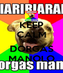 KEEP CALM AND DORGAS MANOLO - Personalised Poster A4 size