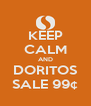 KEEP CALM AND DORITOS SALE 99¢ - Personalised Poster A4 size