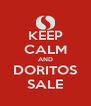 KEEP CALM AND DORITOS SALE - Personalised Poster A4 size