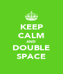 KEEP CALM AND DOUBLE SPACE - Personalised Poster A4 size
